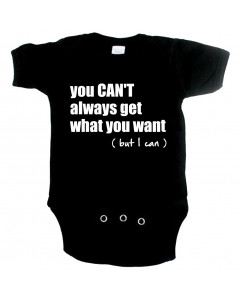 stoere baby romper you cant always get what you want but I can